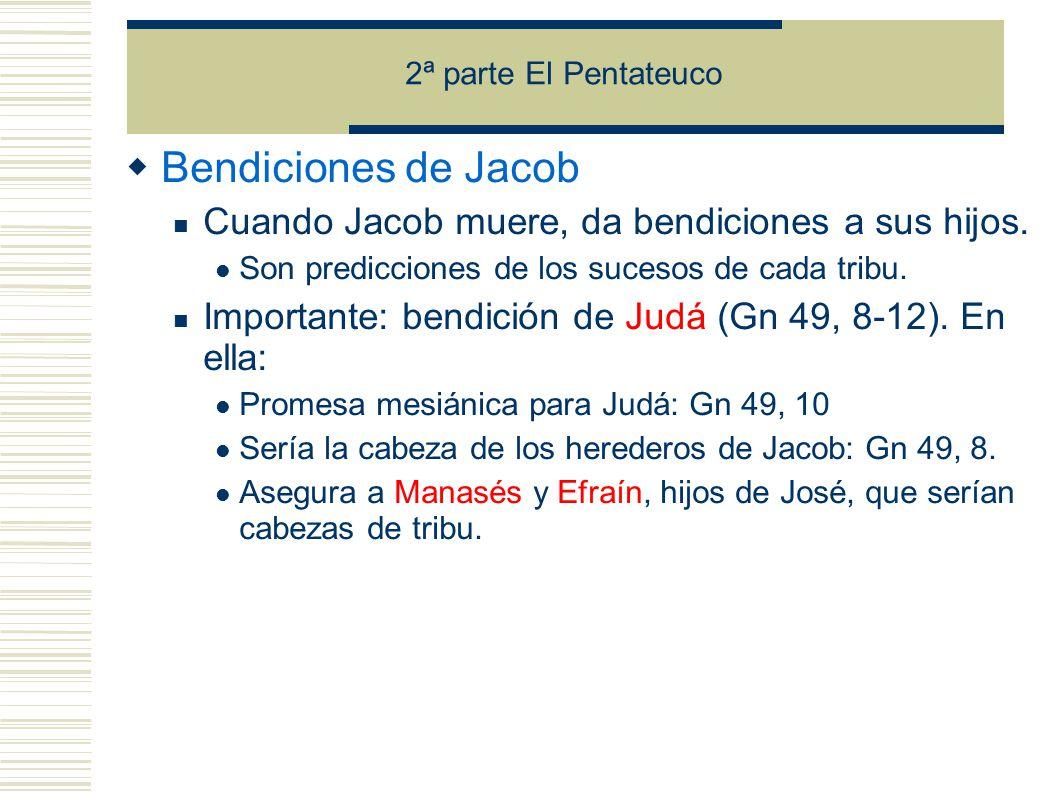 Bendiciones de Jacob Cuando Jacob muere, da bendiciones a sus hijos.