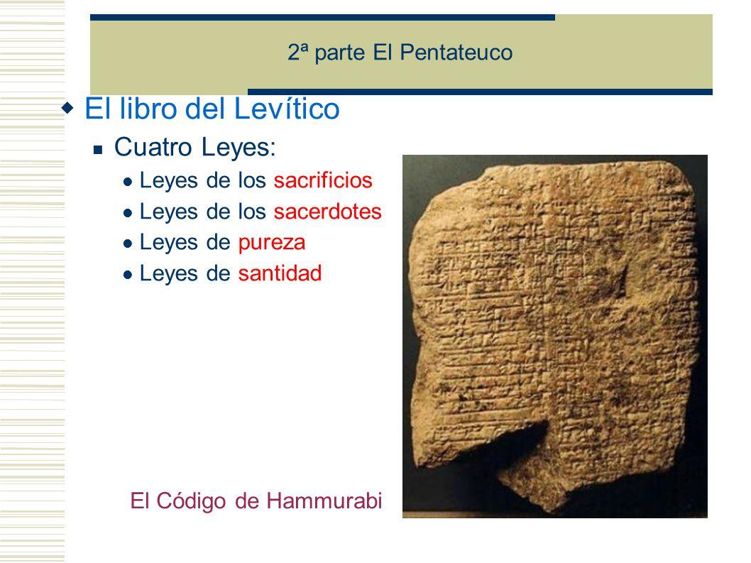El libro del Levítico Cuatro Leyes: 2ª parte El Pentateuco