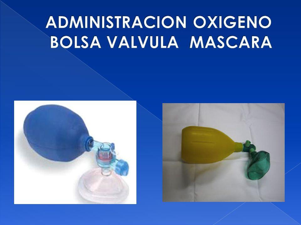 ADMINISTRACION OXIGENO BOLSA VALVULA MASCARA