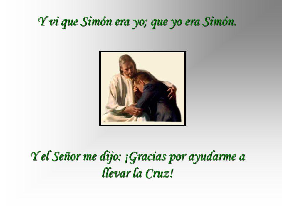 Y vi que Simón era yo; que yo era Simón