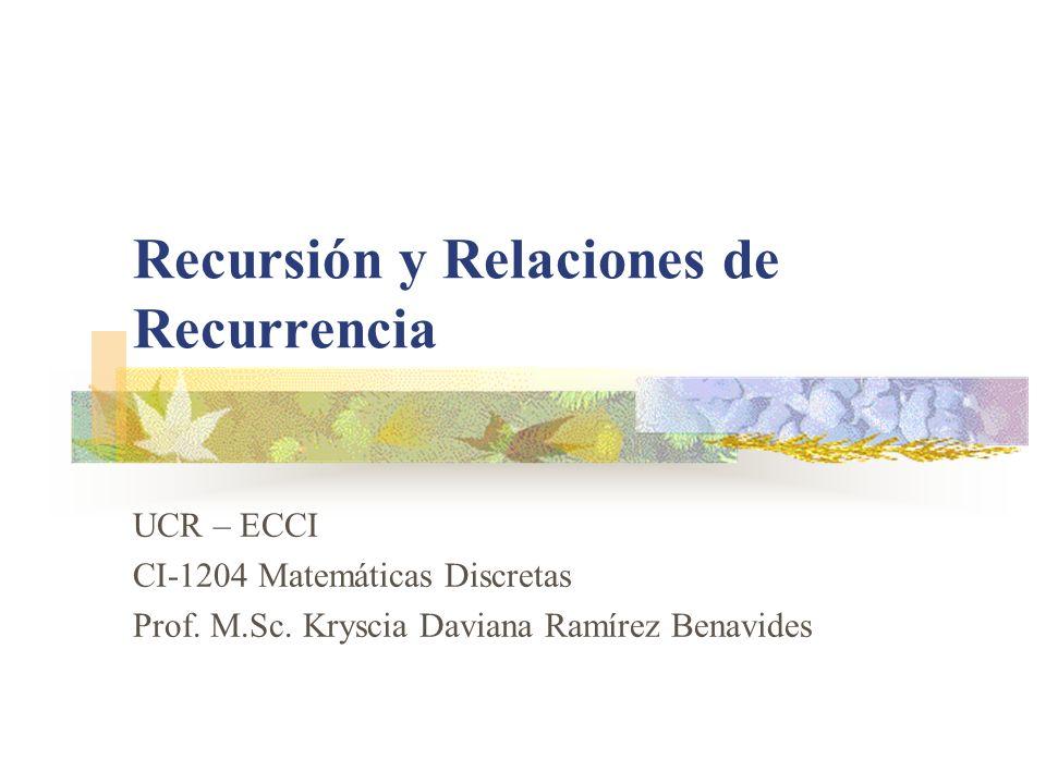 Recursión y Relaciones de Recurrencia