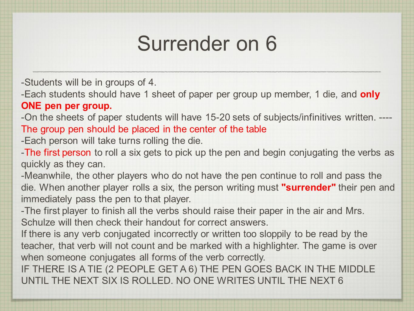 Surrender on 6 -Students will be in groups of 4.