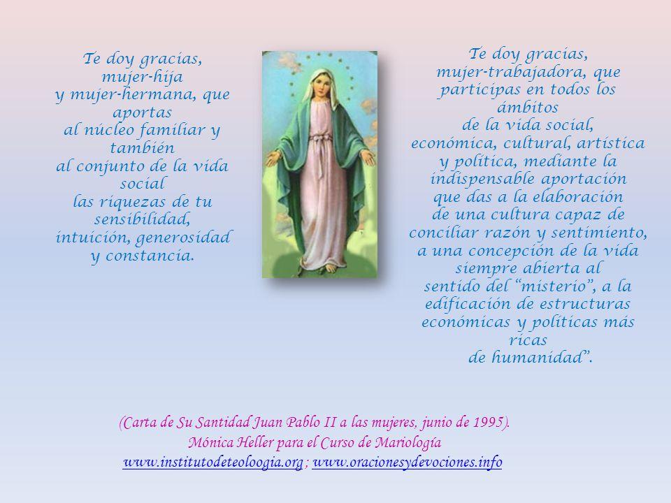 (Carta de Su Santidad Juan Pablo II a las mujeres, junio de 1995).