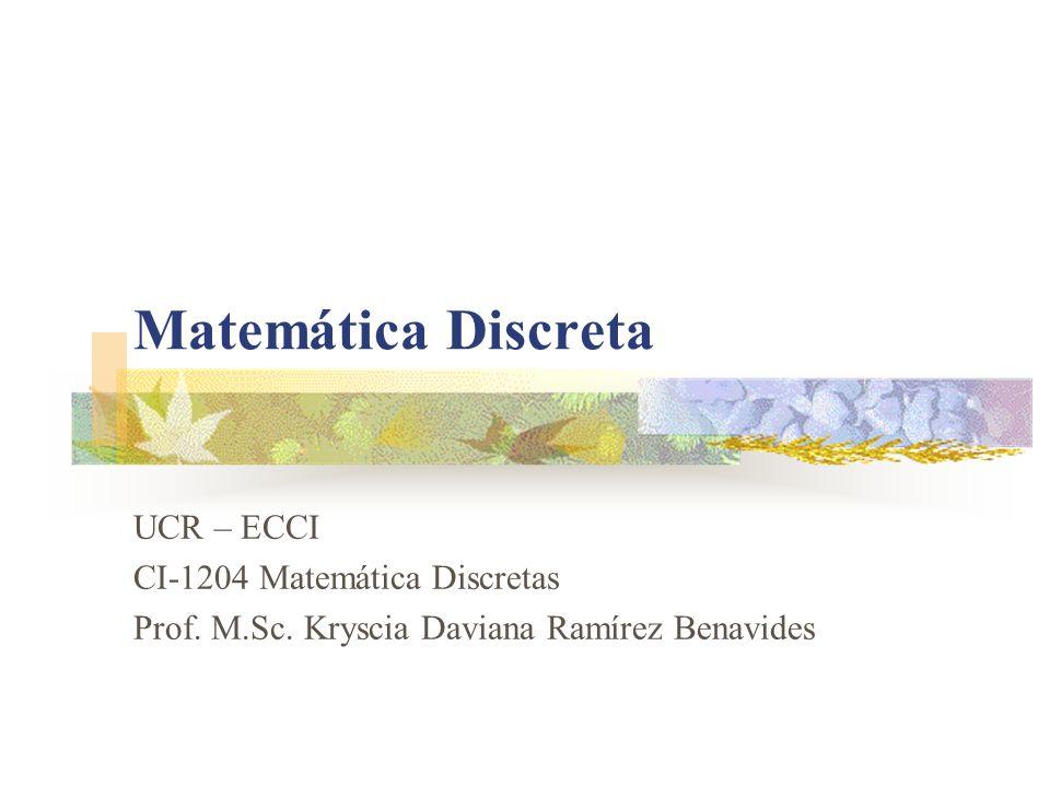 Matemática Discreta UCR – ECCI CI-1204 Matemática Discretas