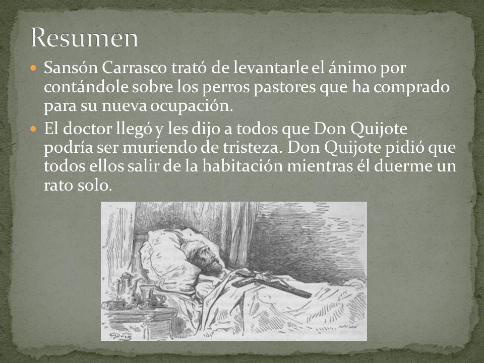 Resumen Sansón Carrasco trató de levantarle el ánimo por contándole sobre los perros pastores que ha comprado para su nueva ocupación.