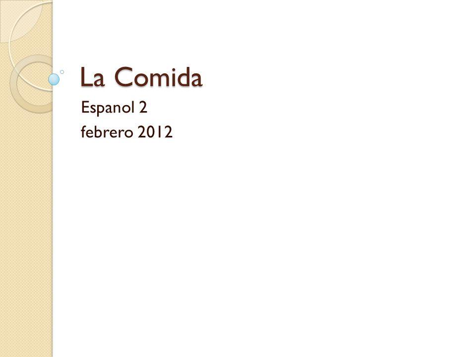 La Comida Espanol 2 febrero 2012