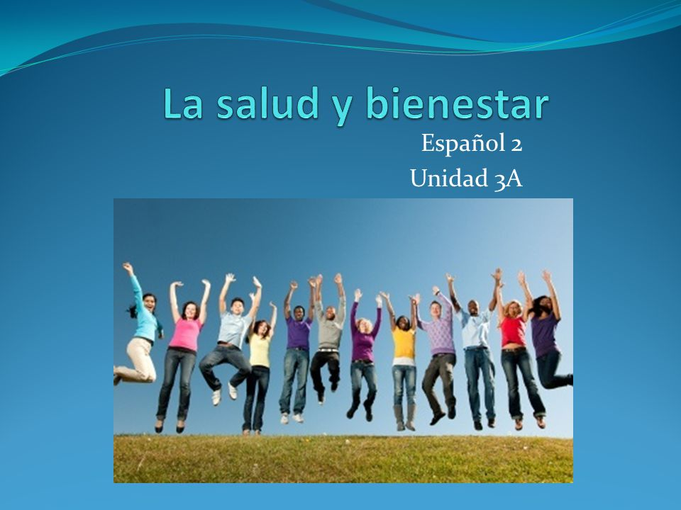 La salud y bienestar Español 2 Unidad 3A