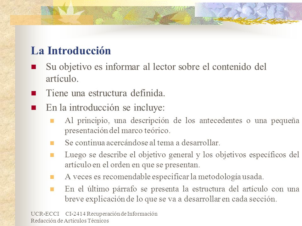 La Introducción Su objetivo es informar al lector sobre el contenido del artículo. Tiene una estructura definida.