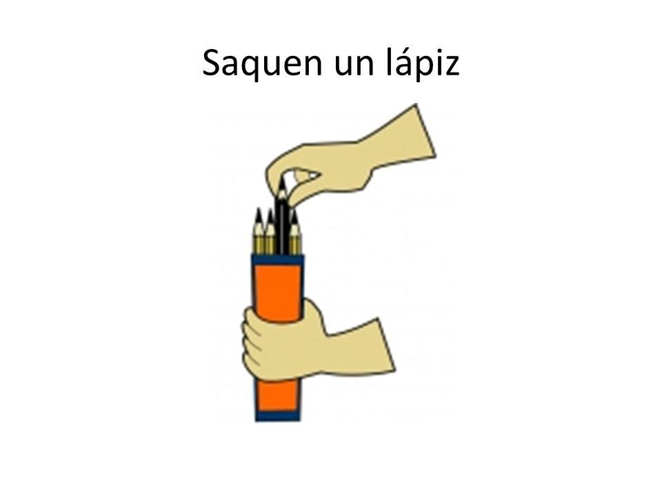 Saquen un lápiz