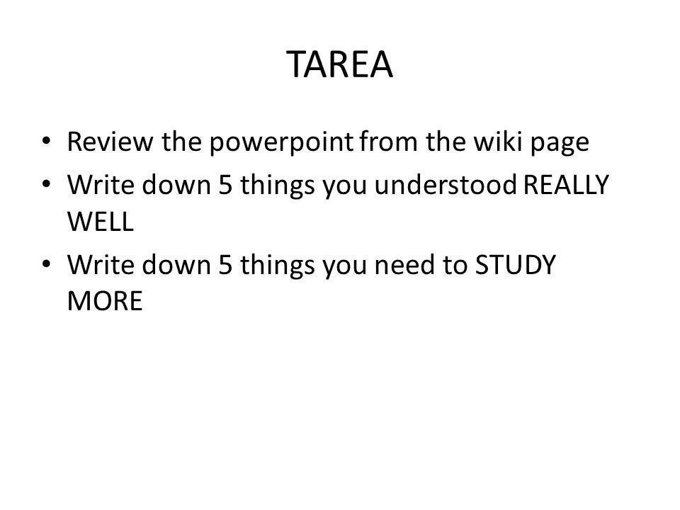 TAREA Review the powerpoint from the wiki page