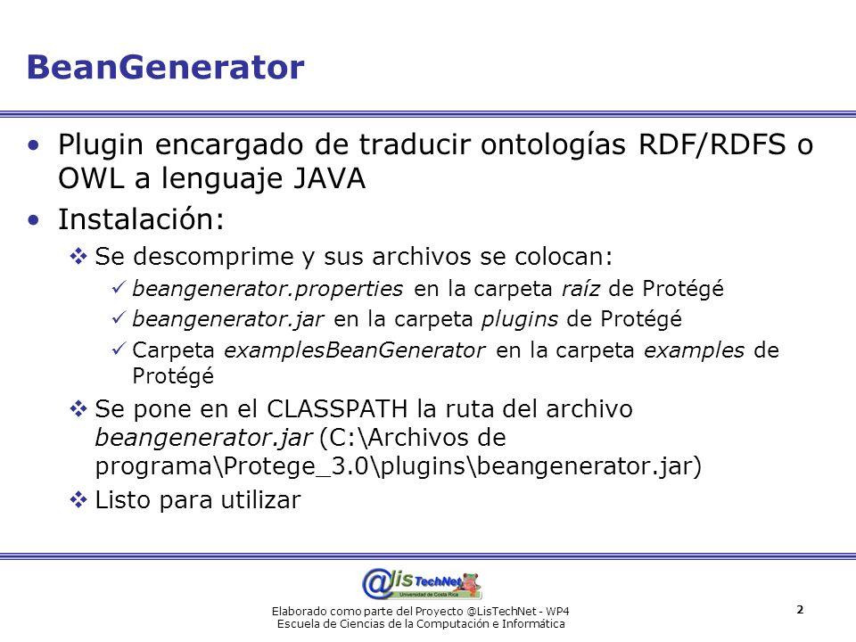 BeanGenerator Plugin encargado de traducir ontologías RDF/RDFS o OWL a lenguaje JAVA. Instalación: