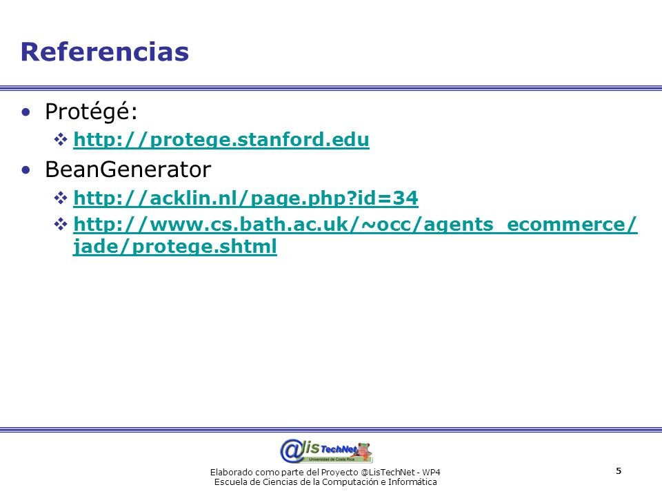 Referencias Protégé: BeanGenerator http://protege.stanford.edu