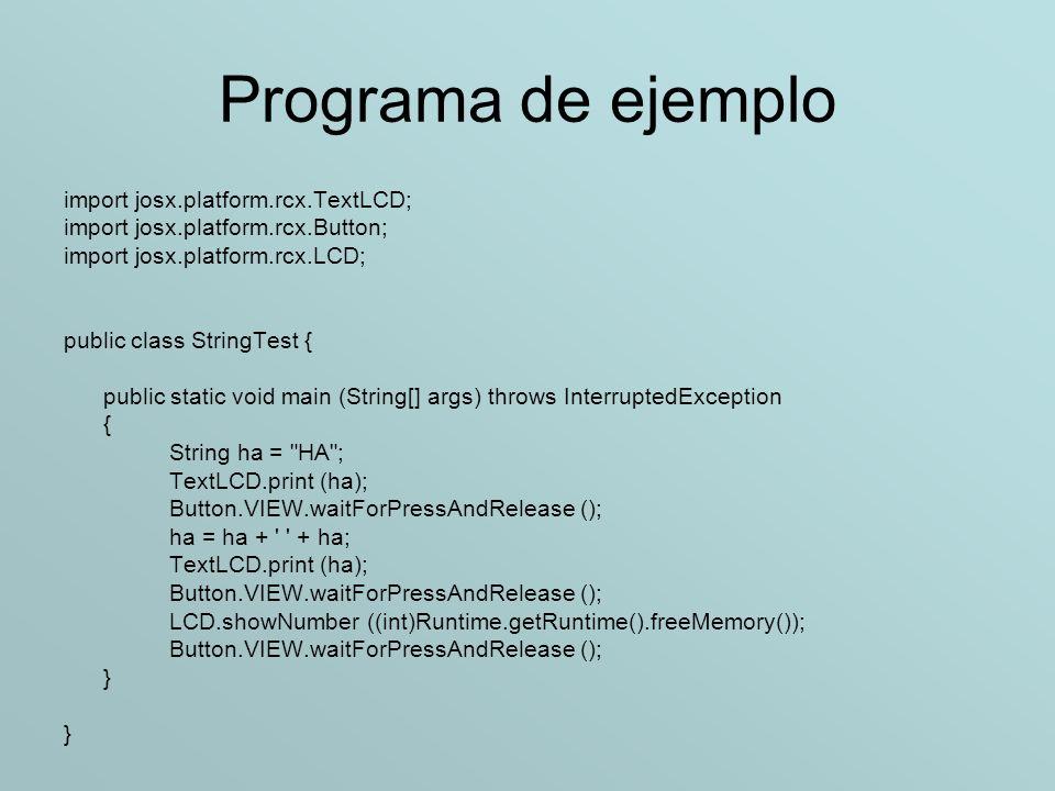 Programa de ejemplo import josx.platform.rcx.TextLCD;