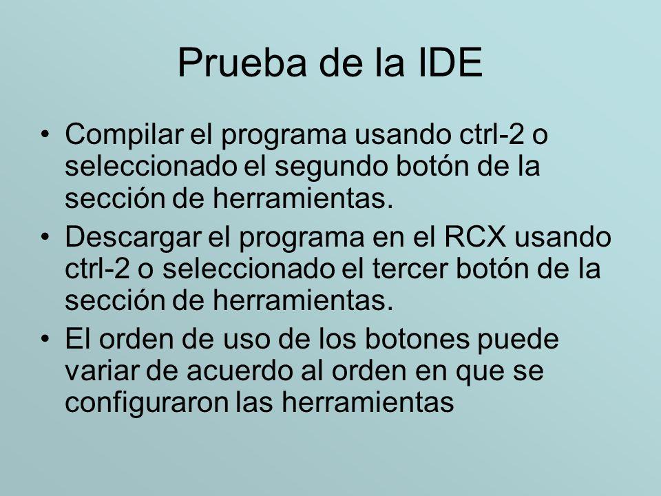 Prueba de la IDE Compilar el programa usando ctrl-2 o seleccionado el segundo botón de la sección de herramientas.