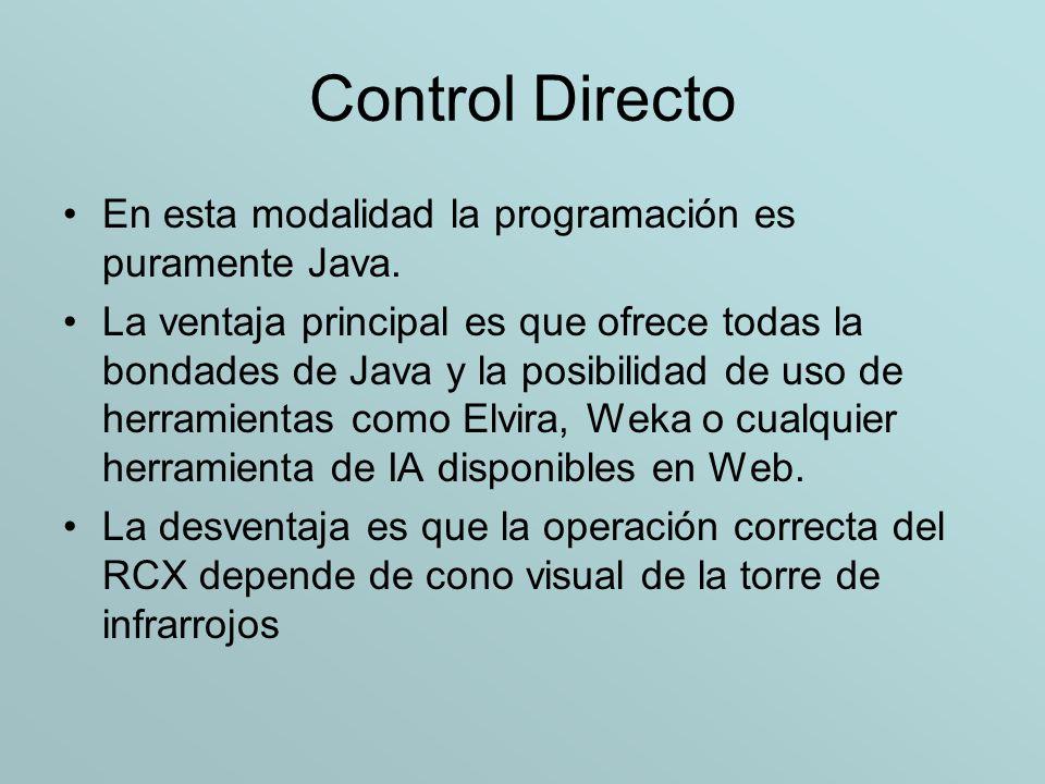 Control Directo En esta modalidad la programación es puramente Java.