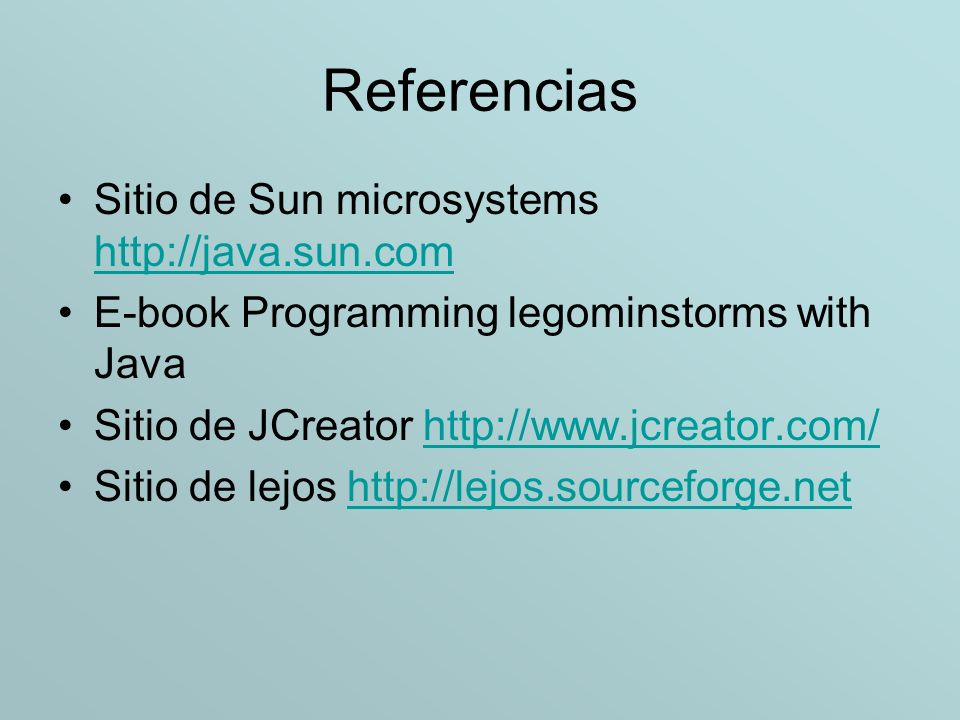 Referencias Sitio de Sun microsystems http://java.sun.com