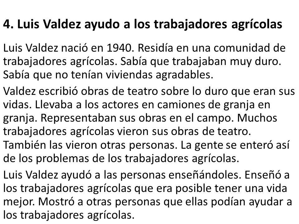 4. Luis Valdez ayudo a los trabajadores agrícolas