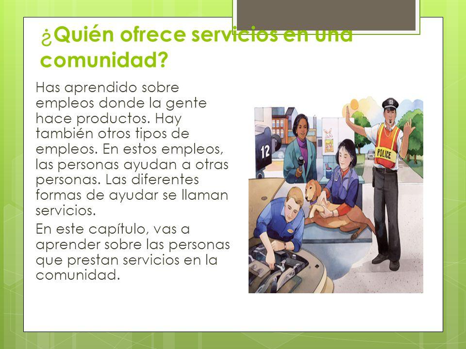 ¿Quién ofrece servicios en una comunidad
