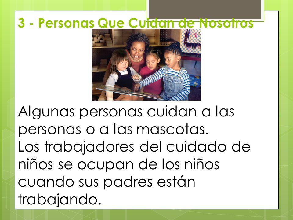 3 - Personas Que Cuidan de Nosotros