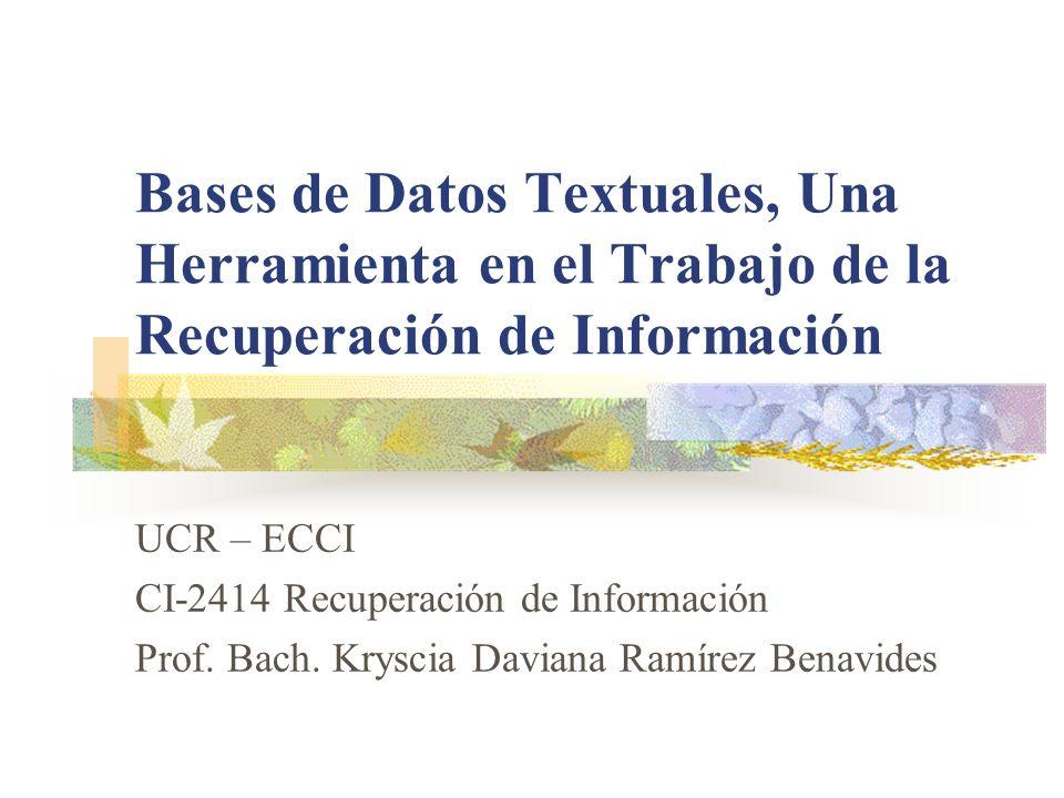 Bases de Datos Textuales, Una Herramienta en el Trabajo de la Recuperación de Información