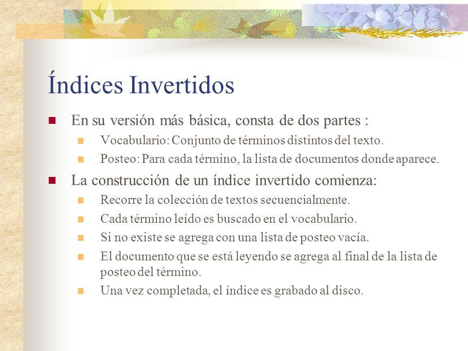 Índices Invertidos En su versión más básica, consta de dos partes :
