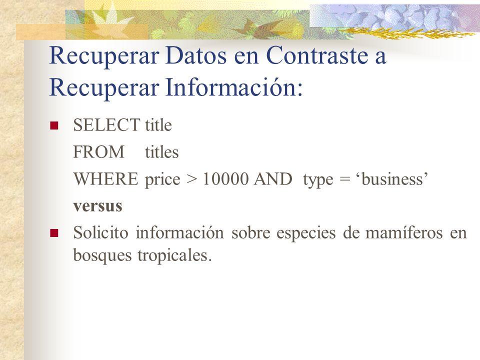 Recuperar Datos en Contraste a Recuperar Información: