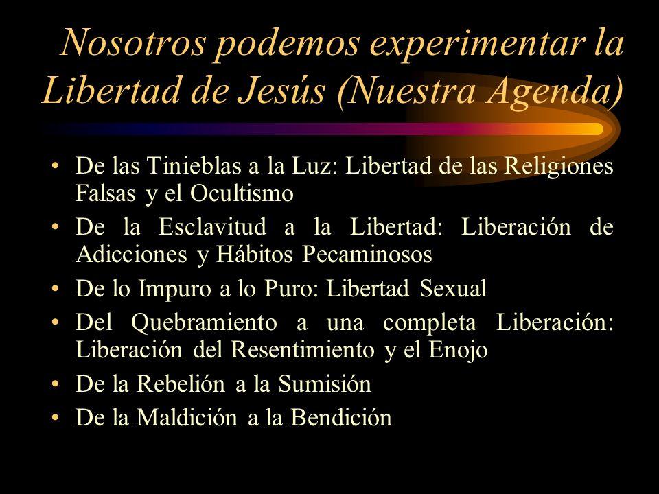 Nosotros podemos experimentar la Libertad de Jesús (Nuestra Agenda)