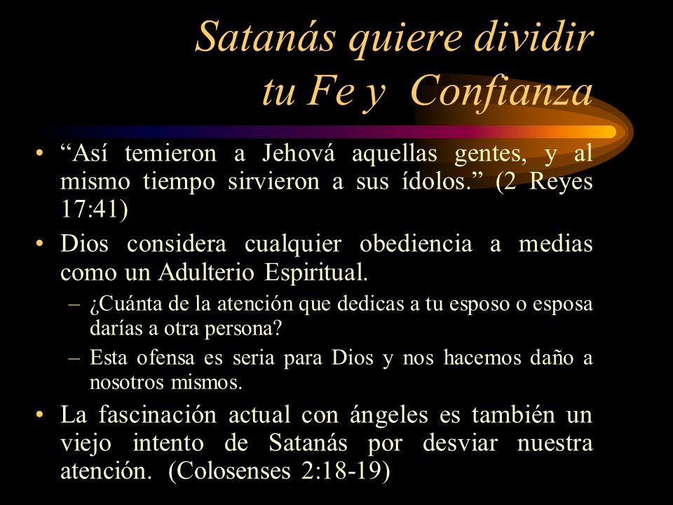 Satanás quiere dividir tu Fe y Confianza