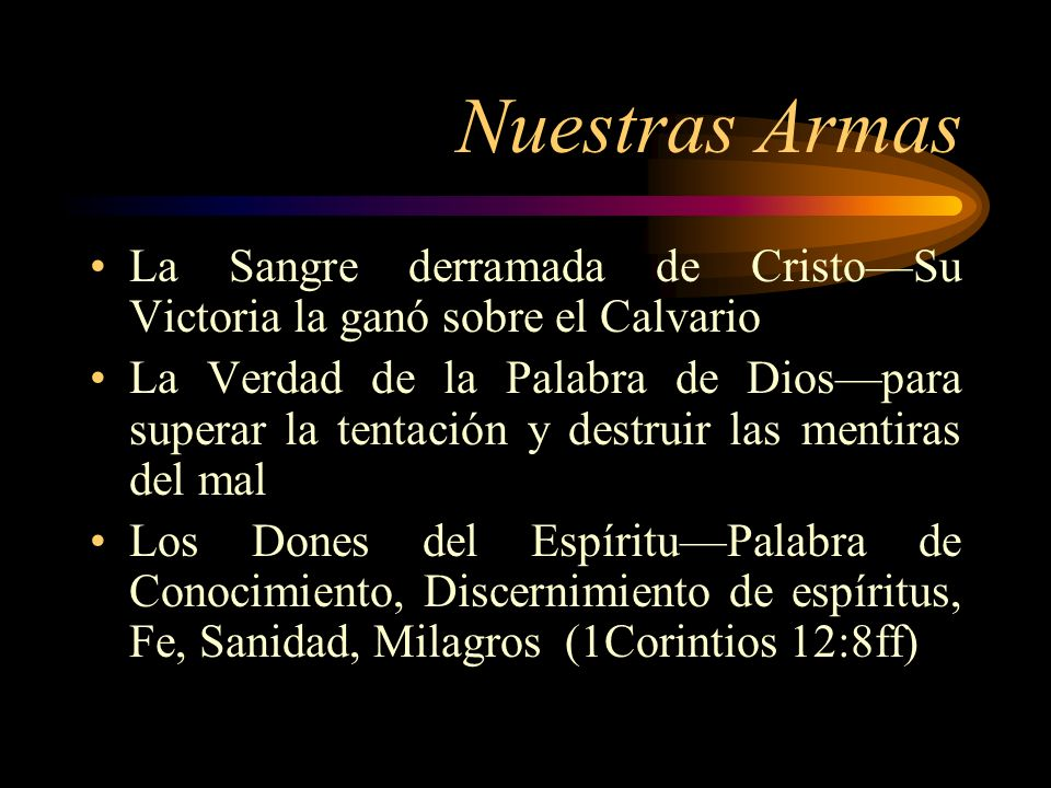 Nuestras Armas La Sangre derramada de Cristo—Su Victoria la ganó sobre el Calvario.