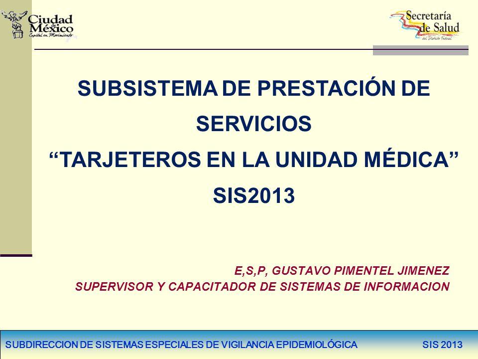 SUBSISTEMA DE PRESTACIÓN DE SERVICIOS TARJETEROS EN LA UNIDAD MÉDICA