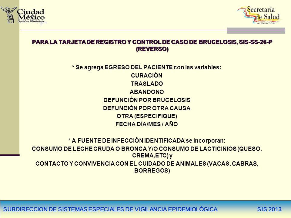 PARA LA TARJETA DE REGISTRO Y CONTROL DE CASO DE BRUCELOSIS, SIS-SS-26-P (REVERSO)