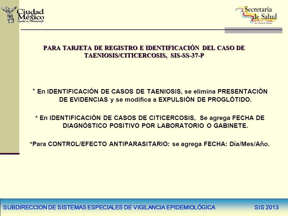 *Para CONTROL/EFECTO ANTIPARASITARIO: se agrega FECHA: Día/Mes/Año.