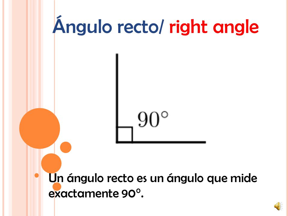 Ángulo recto/ right angle