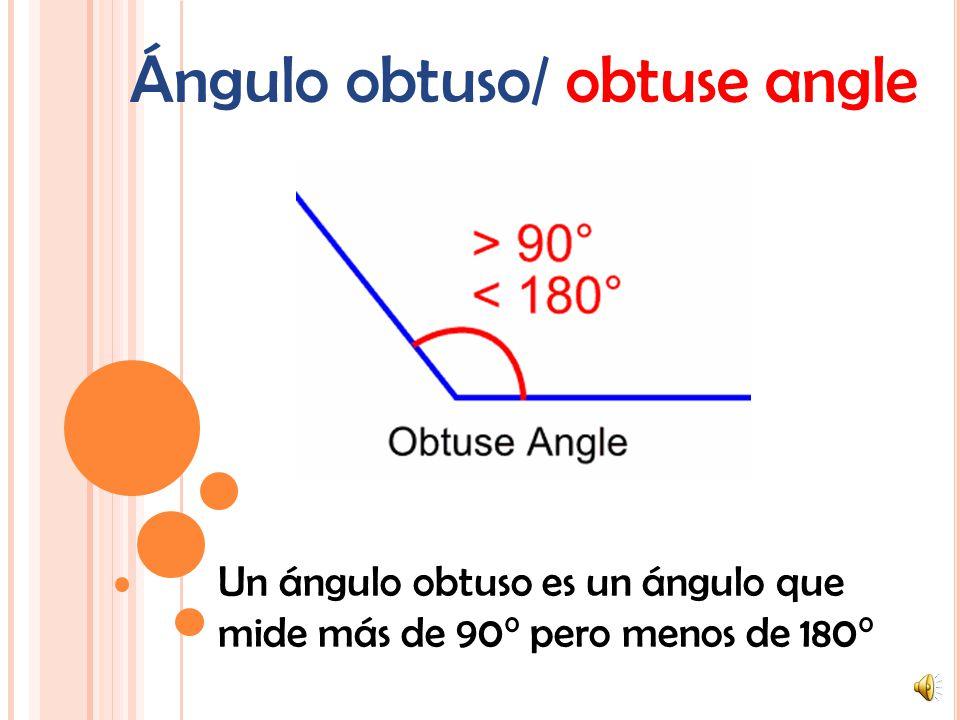 Ángulo obtuso/ obtuse angle