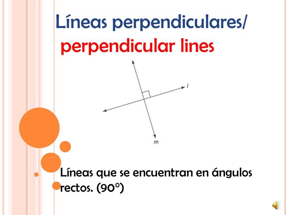 Líneas perpendiculares/ perpendicular lines