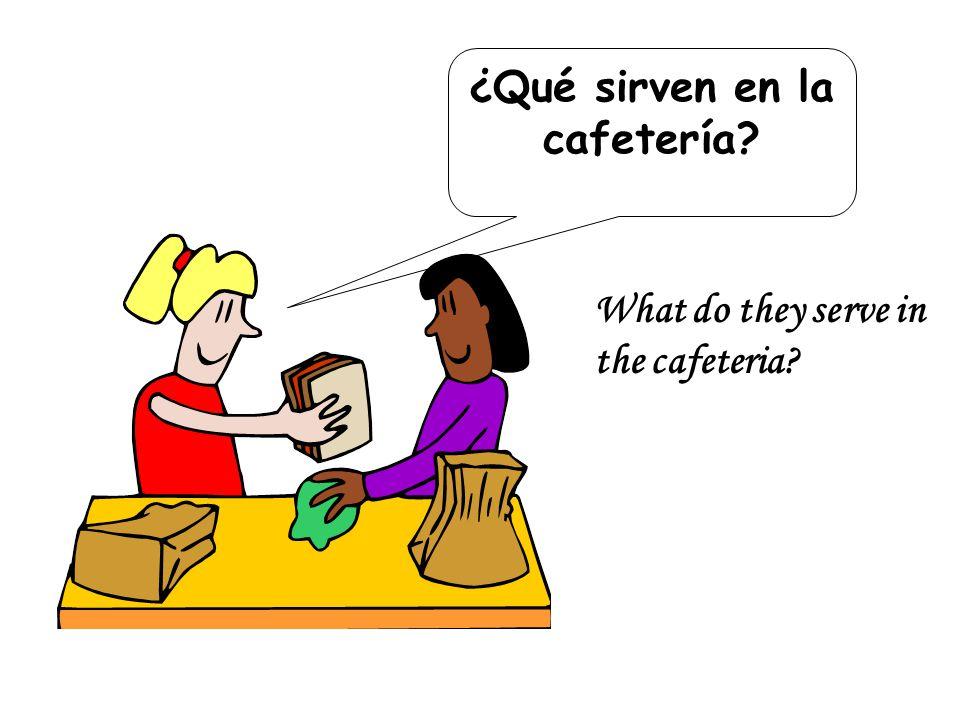 ¿Qué sirven en la cafetería