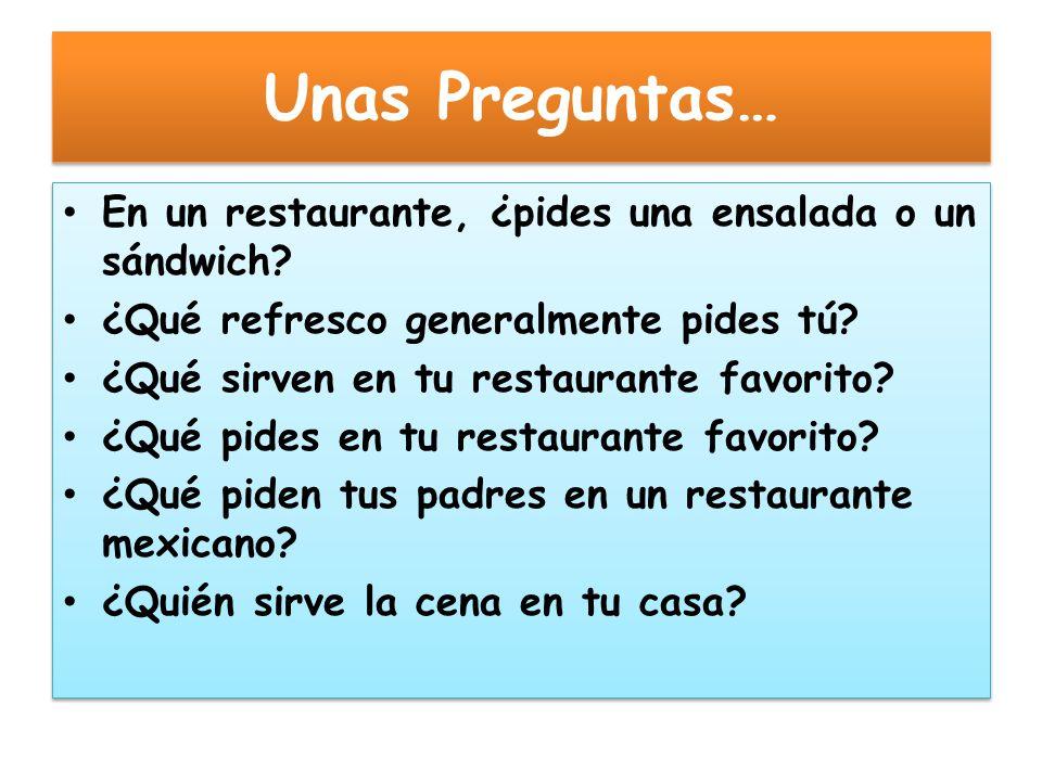 Unas Preguntas… En un restaurante, ¿pides una ensalada o un sándwich