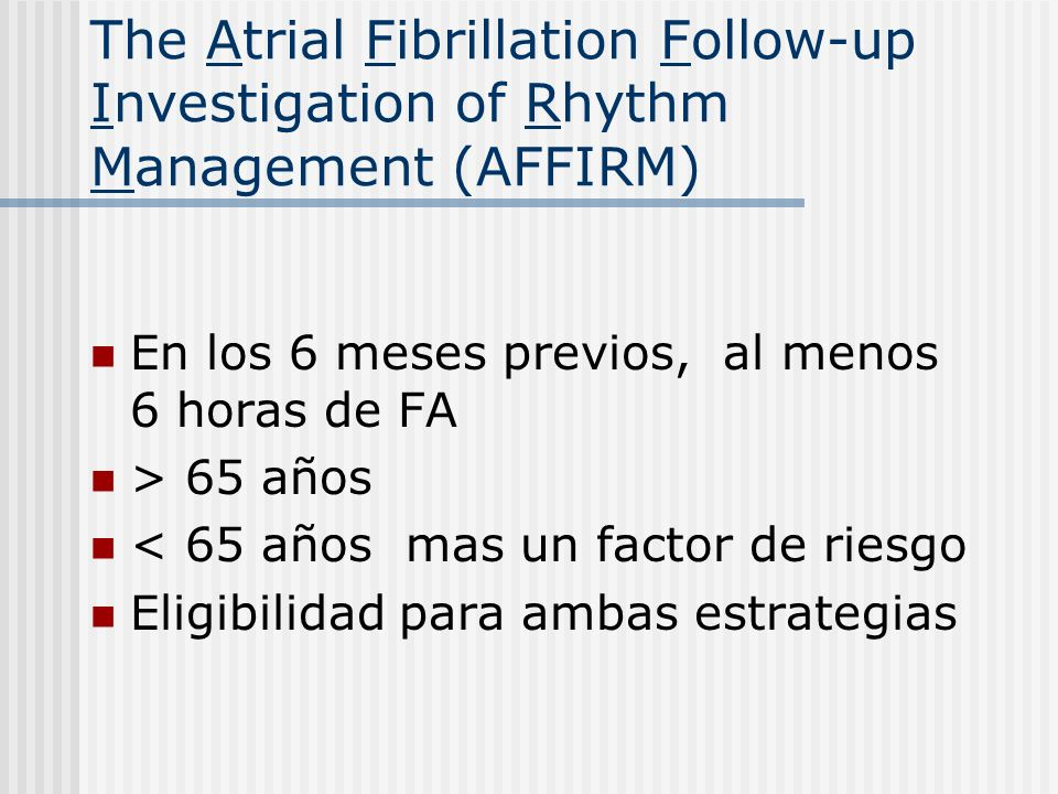 The Atrial Fibrillation Follow-up Investigation of Rhythm Management (AFFIRM)
