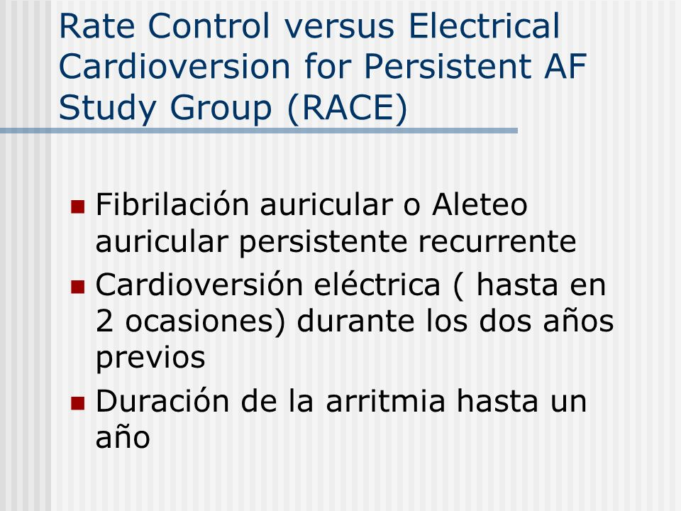 Rate Control versus Electrical Cardioversion for Persistent AF Study Group (RACE)