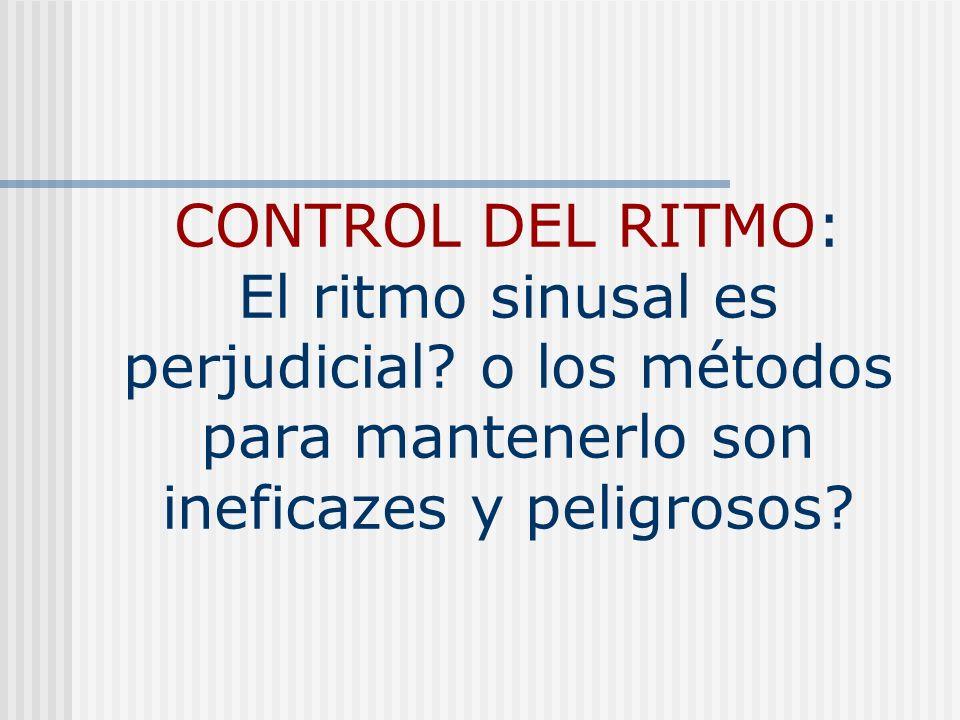 CONTROL DEL RITMO: El ritmo sinusal es perjudicial