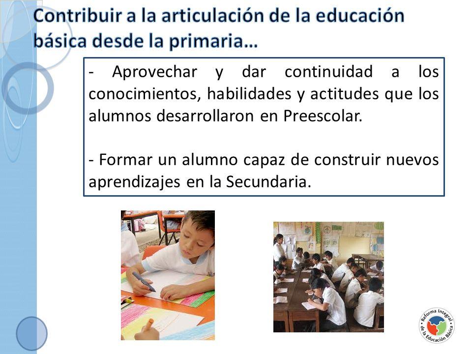 Contribuir a la articulación de la educación básica desde la primaria…