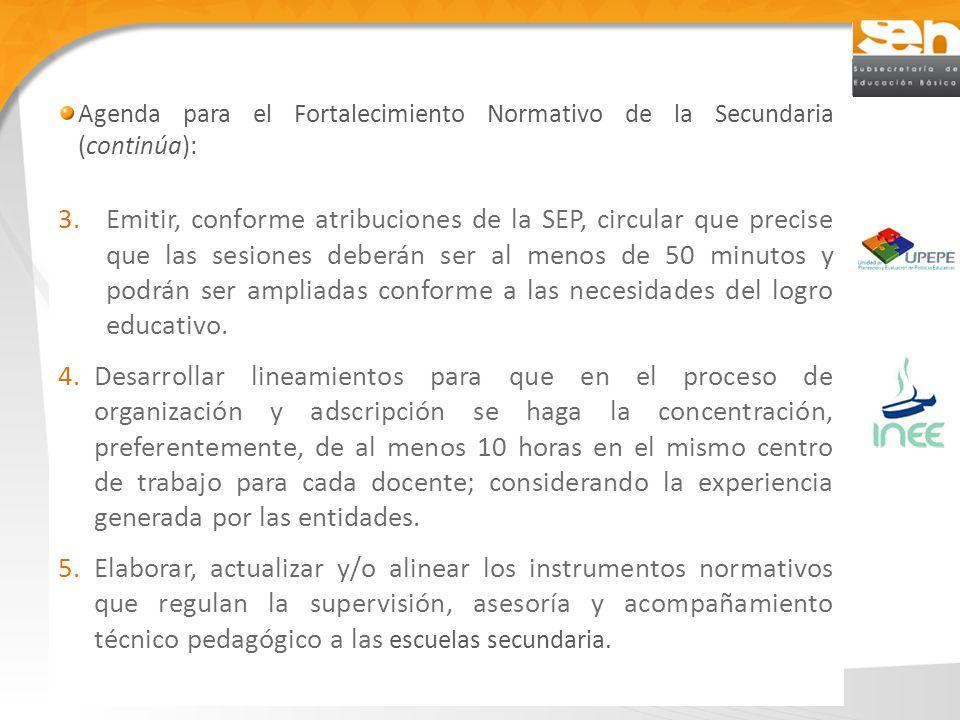 Agenda para el Fortalecimiento Normativo de la Secundaria (continúa):