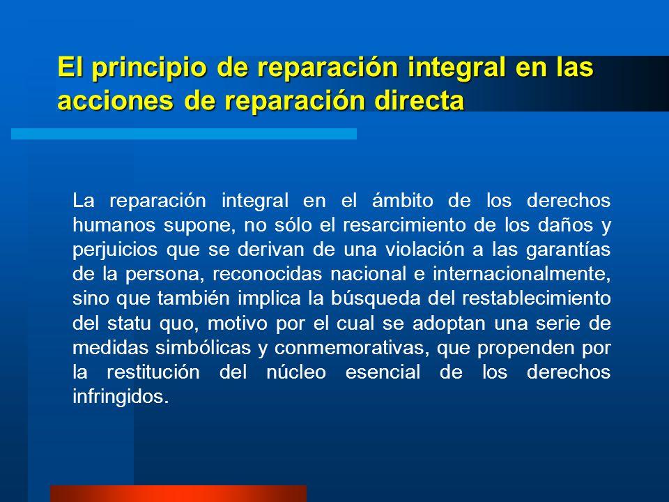 El principio de reparación integral en las acciones de reparación directa