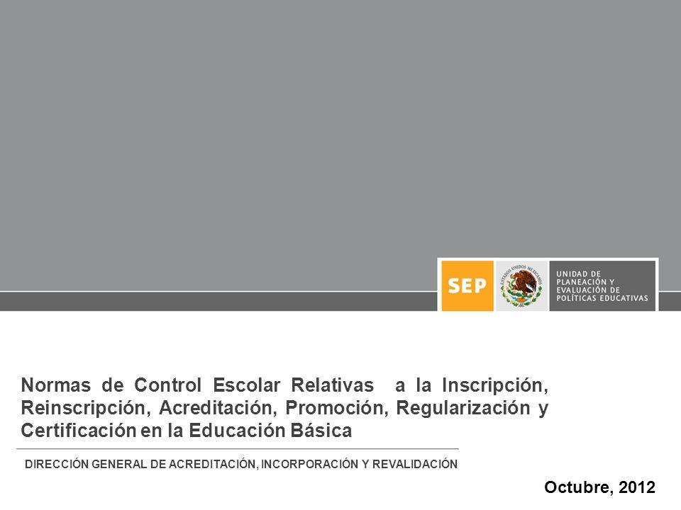 Normas de Control Escolar Relativas a la Inscripción, Reinscripción, Acreditación, Promoción, Regularización y Certificación en la Educación Básica