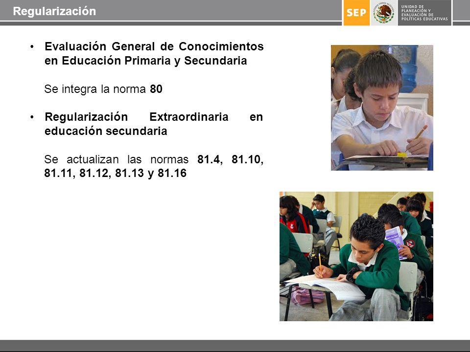 Regularización Evaluación General de Conocimientos en Educación Primaria y Secundaria. Se integra la norma 80.