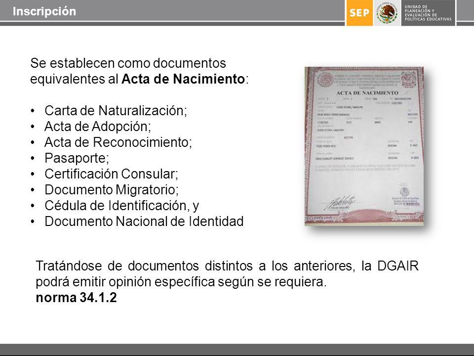 Se establecen como documentos equivalentes al Acta de Nacimiento:
