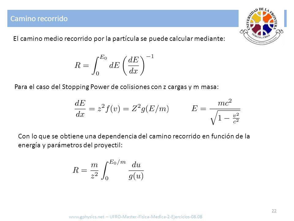 Camino recorrido El camino medio recorrido por la partícula se puede calcular mediante: