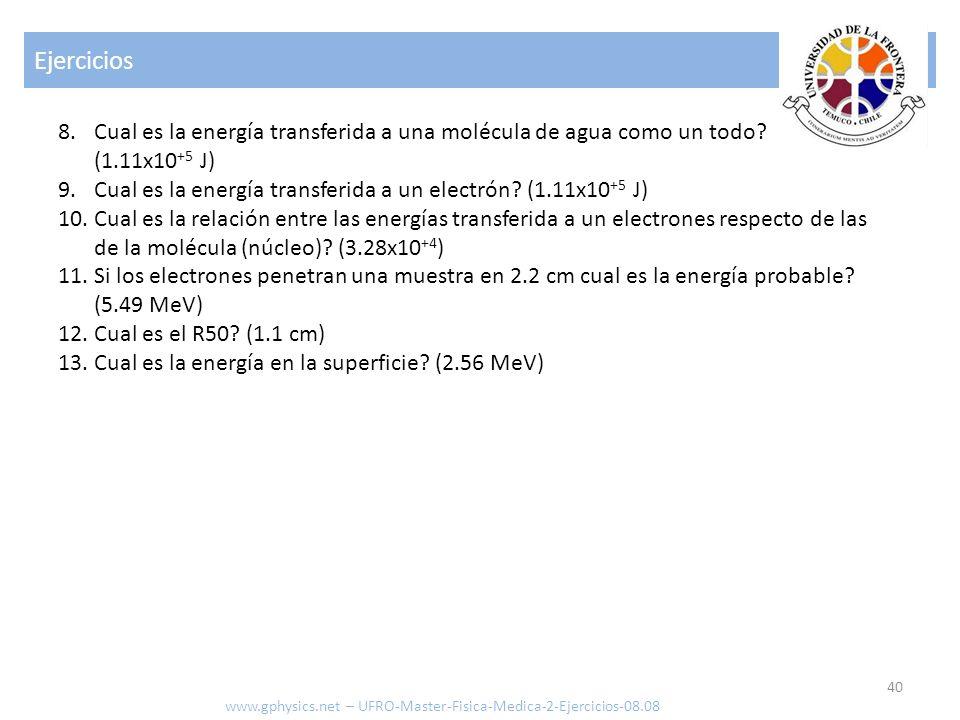 Ejercicios Cual es la energía transferida a una molécula de agua como un todo (1.11x10+5 J)