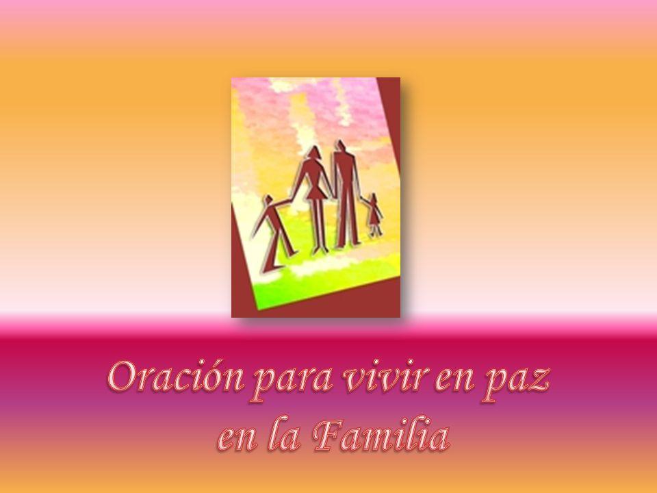 Oración para vivir en paz en la Familia