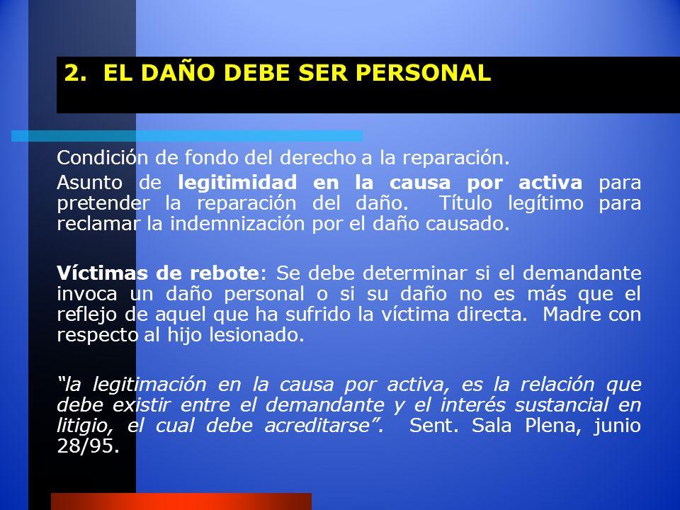 2. EL DAÑO DEBE SER PERSONAL